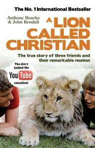 A-Lion-Called-Christian-by-Anthony-Bourke-John-Rendall-NEW-Book-FREE-amp-FAST-D