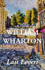 Last Lovers by William Wharton (Paperback, 1992)