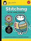 Stitching with Jane Foster: Easy Press-out Patterns to Cross-Stitch and Sew by Jane Foster (Paperback, 2017)