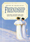 Friendship: The Best Quotes and the Most Beautiful Pictures by Exley Publications Ltd (Hardback, 1995)