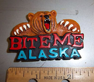 Alaska-Theme-Magnet-Bite-Me-Grizzly-Bear-We-combine-amp-ship-Worldwide