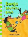 Banjo Bounces Back by Lachie Hume (Paperback, 2012)