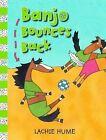 Banjo Bounces Back by Lachie Hume (Paperback, 2012)