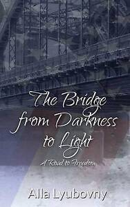 The-Bridge-from-Darkness-to-Light-Brand-New-Free-P-amp-P-in-the-UK