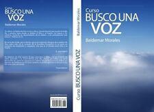 Busco una Voz : Curso para Proclamadores de la Palabra de Dios by Baldemar...
