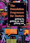 The Foundation Programme for Doctors: Getting in, Getting on and Getting Out by Rohin Francis, Emma-Jane Smith, Ferras Alwan (Paperback, 2007)