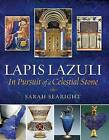 Lapis Lazuli: In Pursuit of a Celestial Stone by Sarah Searight (Paperback, 2010)