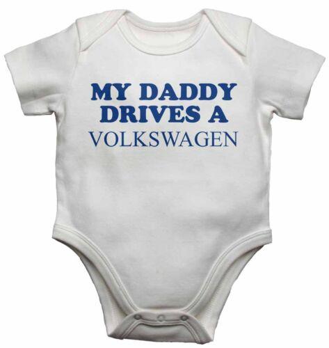 My Daddy Drives A Volkswagen Personalisiert Lustig Baby Westen Body