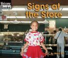 Welcome Bks. Signs in My World: Signs at the Store by Mary Hill (2003, Paperback)