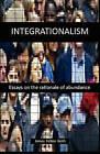 Integrationalism: Essays on the Rationale of Abundance by James Felton Keith (Paperback / softback, 2010)