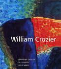 William Crozier by Lund Humphries Publishers Ltd (Hardback, 2007)