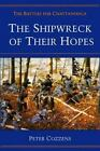 The Shipwreck of Their Hopes : The Battles for Chattanooga by Peter Cozzens (1996, Paperback)