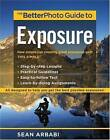 The Betterphoto Guide to Exposure by Sean Arbabi (Paperback, 2009)