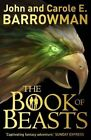The Book of Beasts by Carole E. Barrowman, John Barrowman (Paperback, 2014)