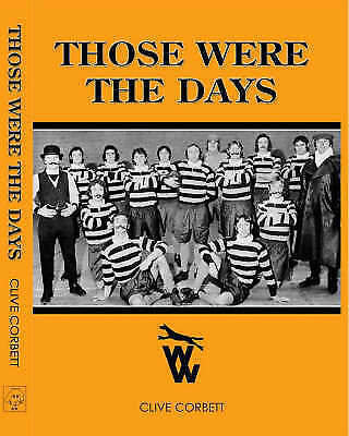 (Very Good)-Those Were the Days: Wolverhampton Wanderers 1964-1977 (Hardcover)-C