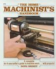 Home Machinists Handbook von Doug Briney (1984, Taschenbuch)