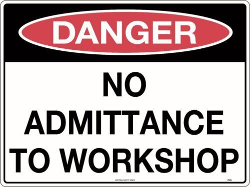 Danger No Admittance To Workshop Safety Sign 600x450mm Polypropylene