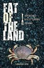 Fat of the Land: Adventures of a 21st Century Forager by Langdon Cook (Hardback, 2009)