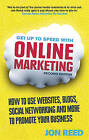 Get Up to Speed with Online Marketing: How to use websites, blogs, social networking and more to promote your business by Jon Reed (Paperback, 2013)