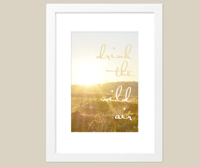 'Drink the wild air' A3 Framed Poster Wall Art Print + FREE Black frame