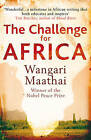 The Challenge for Africa by Wangari Maathai (Paperback, 2010)