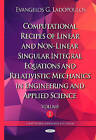 Computational Recipes of Linear and Non-Linear Singular Integral Equations and Relativistic Mechanics in Engineering and Applied Science: Volume I by Evangelos G. Ladopoulos (Hardback, 2015)