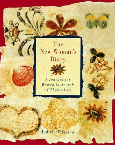 The New Woman's Diary : A Journal for Women in Search of Themselves