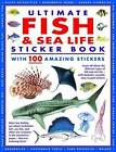 Ultimate Fish & Sea Life Sticker Book: With 100 Amazing Stickers by Anness Publishing (Paperback, 2014)