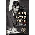 Nothing Is Strange With You 9781436366274 by James Jeffrey Paul Hardcover
