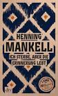 Ich sterbe, aber die Erinnerung lebt von Henning Mankell (2014, Taschenbuch)