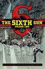 The Sixth Gun: Volume 2 by Cullen Bunn (Hardback, 2015)