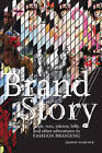 Brand/Story: Ralph, Vera, Johnny, Billy, and Other Adventures in Fashion Branding by Joseph Hancock (Paperback, 2009)