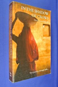 IN-THE-SHADOW-OF-CROWS-David-Charles-Manners-TWO-INDIA-JOURNEYS-Travel-Book