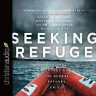 Seeking Refuge: On the Shores of the Global Refugee Crisis by Issam Smeir, Stephan Bauman, Matthew Sorens, Matthew Soerens (CD-Audio, 2016)