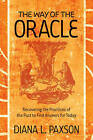 Way of the Oracle: Recovering the Practices of the Past to Find Answers for Today by Diana L. Paxson (Paperback, 2012)