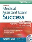 Medical Assistant Examination Success: A Q&A Review Applying Critical Thinking to Test Taking by Kris Hardy (Mixed media product, 2010)