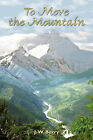 To Move the Mountain by J W Berry (Paperback / softback, 2007)