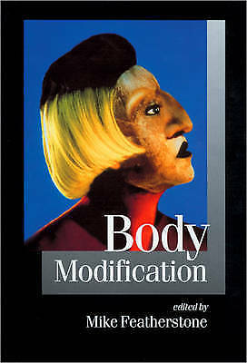 1 of 1 - Body Modification (Published in association with Theory, Culture & Society)