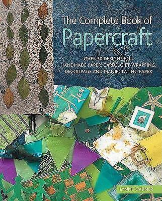 Garner, Lynne : The Complete Book of Papercraft: Over 50