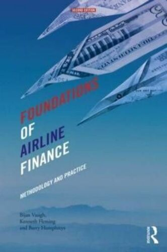 1 of 1 - Foundations of Airline Finance: Methodology and Practice by Bijan Vasigh, Barry
