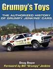 Grumpy's Toys: The Authorized History of Grumpy Jenkins' Cars by Doug Boyce (Paperback / softback, 2011)