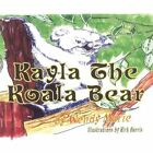 Kayla The Koala Bear by Marie Wendy 9781434353191 -paperback