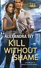 Ares Security: Kill Without Shame 2 by Alexandra Ivy (2016, Paperback)
