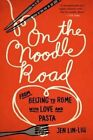on The Noodle Road From Beijing to Rome With Love and Pasta 9781594632723