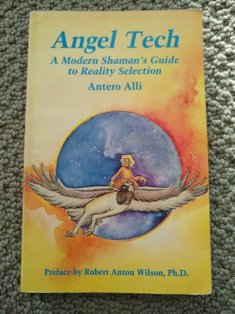 Angel Tech : A Modern Shaman's Guide to Reality Selection by Antero Alli  (1991, Paperback)