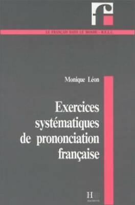 Exercices Systematiques De Prononciation Francaise ...