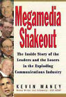 Megamedia Shakeout: The Inside Story of the Leaders and the Losers in the Exploding Communications Industry by Kevin Maney (Hardback, 1995)