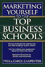 Marketing Yourself to the Top Business Schools by Carol Carpenter, Phil Carpenter (Paperback, 1995)