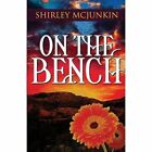 On the Bench by Shirley McJunkin (Paperback / softback, 2013)