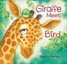 Giraffe Meets Bird by Rebecca Bender (Hardback, 2015)